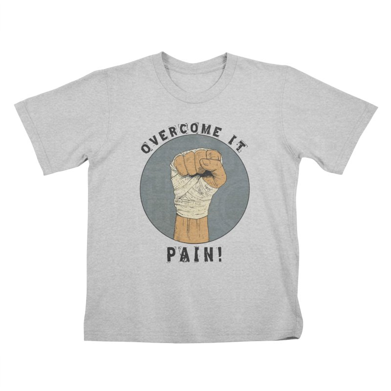 Overcome Pain  Kids T-Shirt by Pigment World Artist Shop