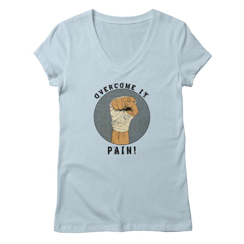 Overcome Pain  Women's V-Neck by Pigment World Artist Shop