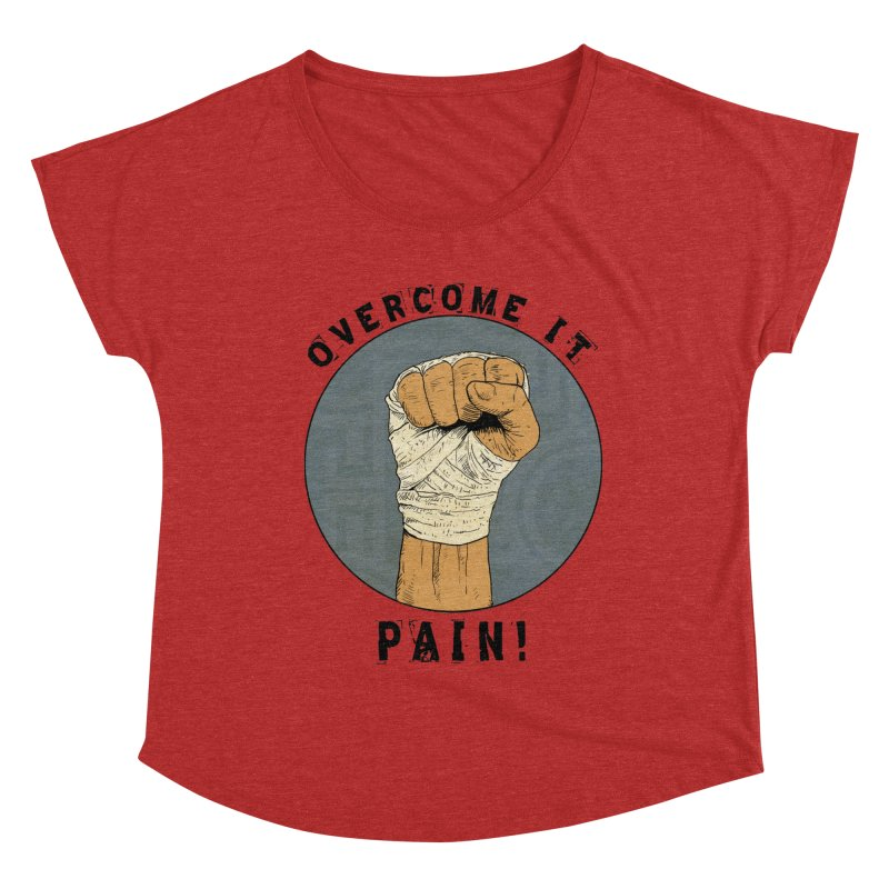 Overcome Pain  Women's Scoop Neck by Pigment World Artist Shop