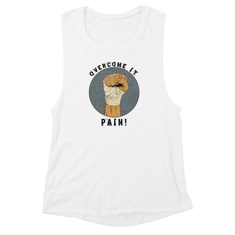 Overcome Pain  Women's Muscle Tank by Pigment World Artist Shop
