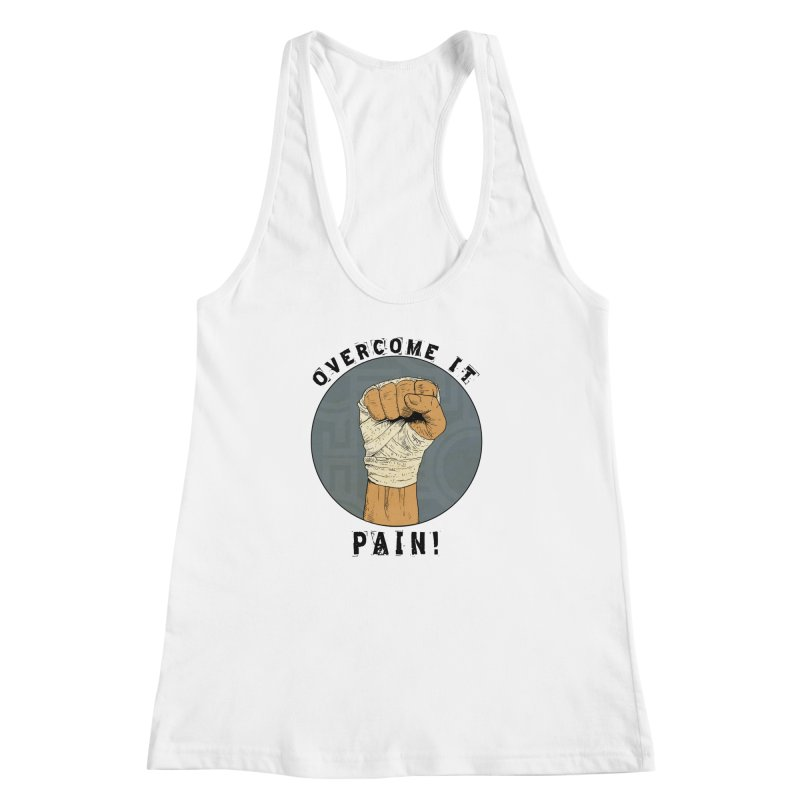 Overcome Pain  Women's Racerback Tank by Pigment World Artist Shop