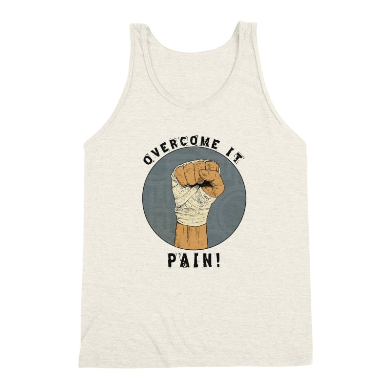Overcome Pain  Men's Triblend Tank by Pigment World Artist Shop