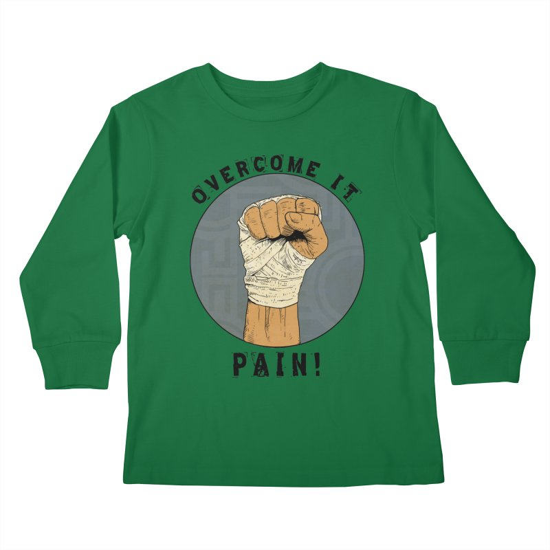 Overcome Pain  Kids Longsleeve T-Shirt by Pigment World Artist Shop