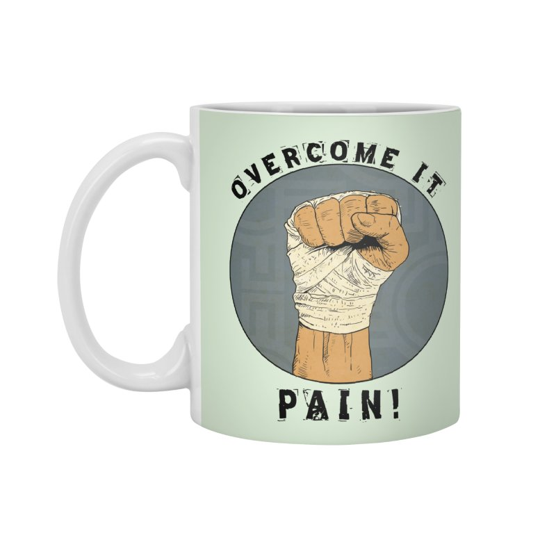 Overcome Pain  Accessories Standard Mug by Pigment World Artist Shop