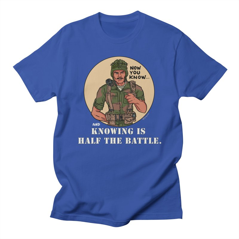 Knowing is Half The Battle Women's Regular Unisex T-Shirt by Pigment World Artist Shop