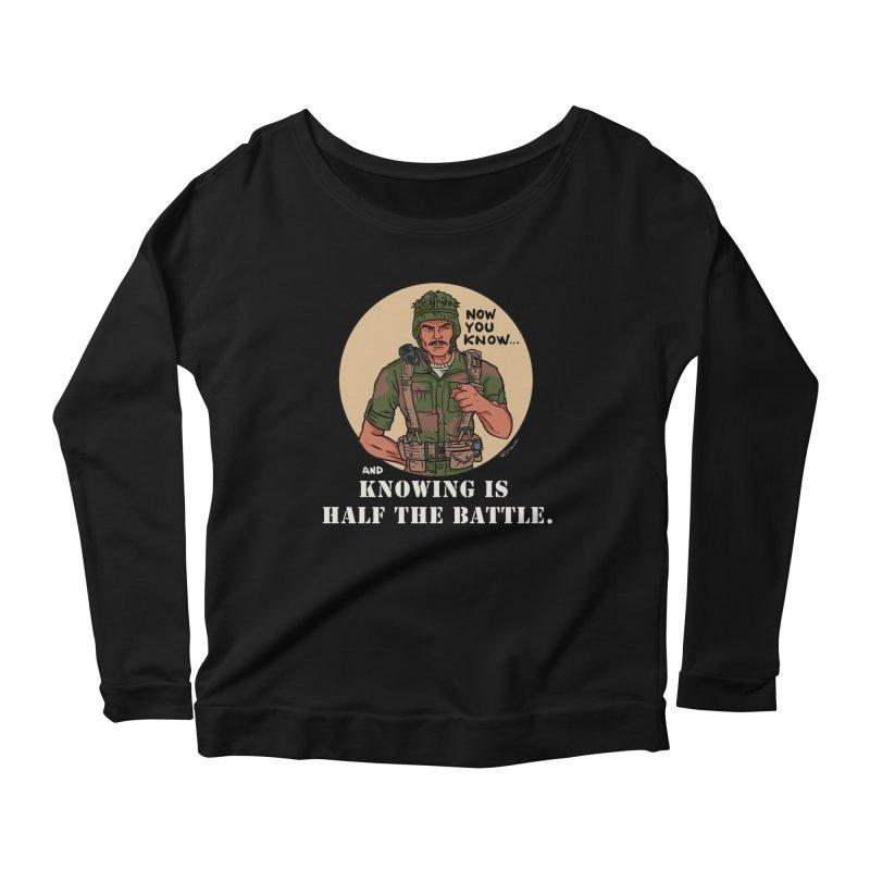 Knowing is Half The Battle Women's Scoop Neck Longsleeve T-Shirt by Pigment World Artist Shop