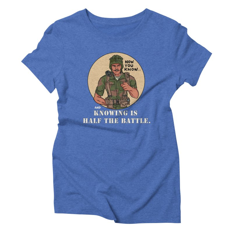 Knowing is Half The Battle Women's Triblend T-Shirt by Pigment World Artist Shop