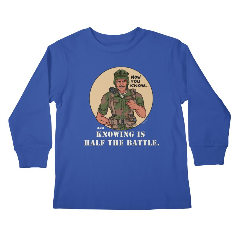 Knowing is Half The Battle Kids Longsleeve T-Shirt by Pigment World Artist Shop