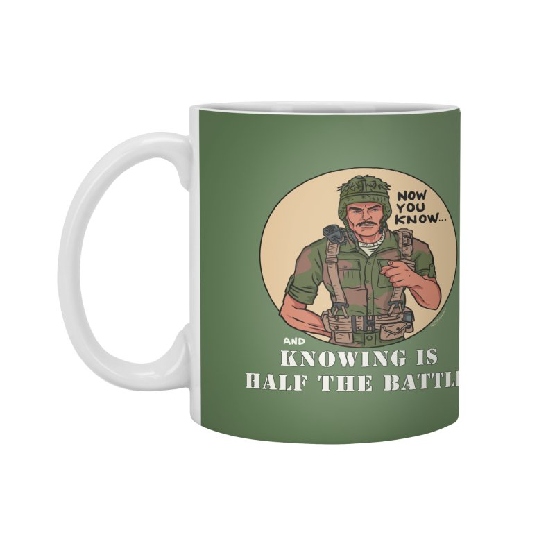 Knowing is Half The Battle Accessories Mug by Pigment World Artist Shop