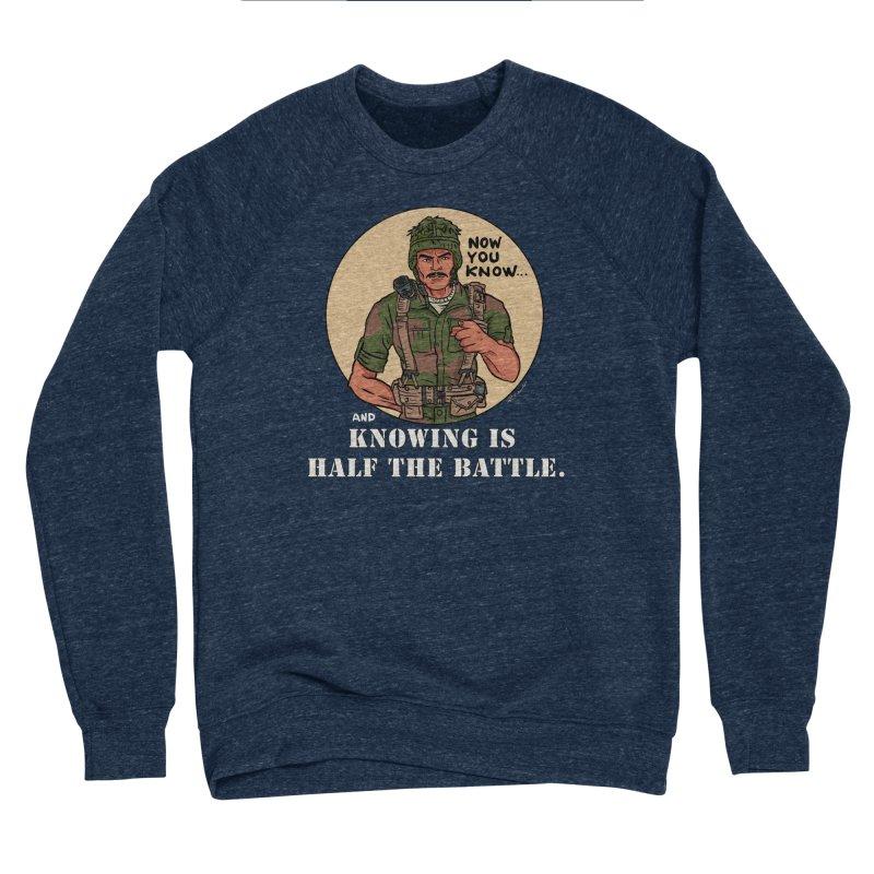Knowing is Half The Battle Men's Sponge Fleece Sweatshirt by Pigment World Artist Shop