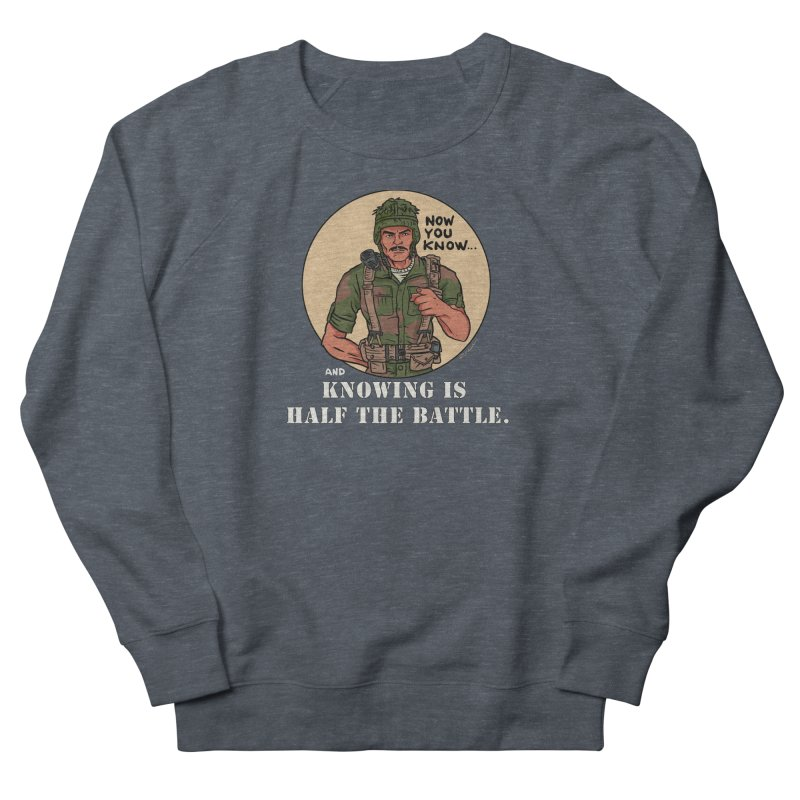 Knowing is Half The Battle Men's Sweatshirt by Pigment World Artist Shop