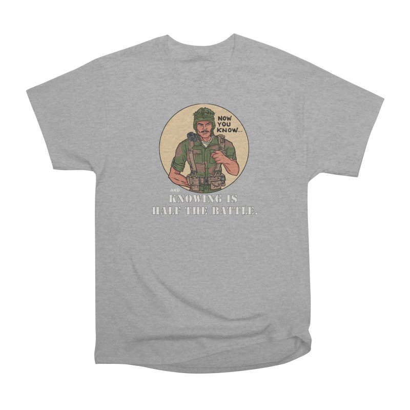Knowing is Half The Battle Men's Heavyweight T-Shirt by Pigment World Artist Shop