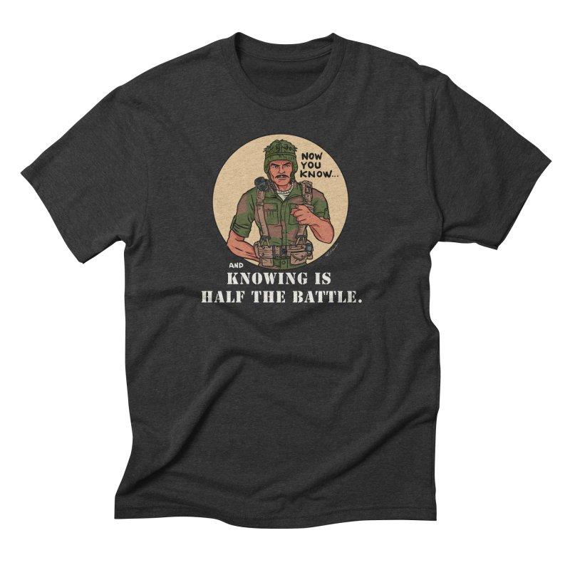 Knowing is Half The Battle Men's Triblend T-Shirt by Pigment World Artist Shop