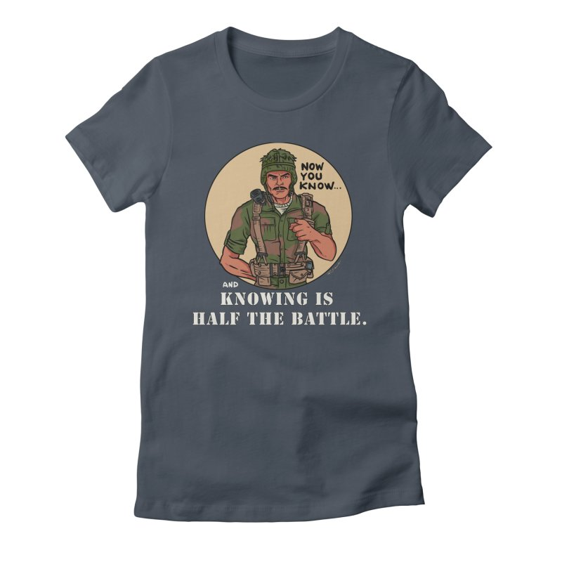 Knowing is Half The Battle Women's T-Shirt by Pigment World Artist Shop