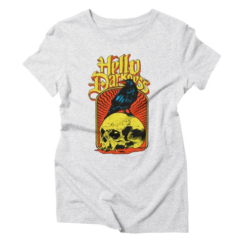 Hello Darkness Women's Triblend T-Shirt by RJ Artworks's Artist Shop