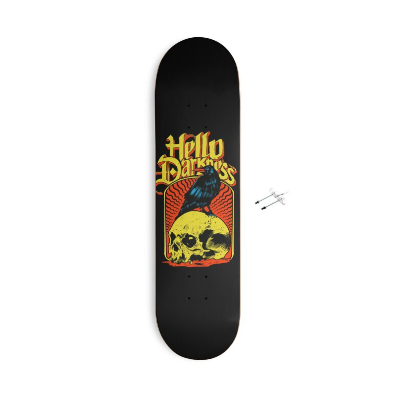 Hello Darkness Accessories With Hanging Hardware Skateboard by RJ Artworks's Artist Shop