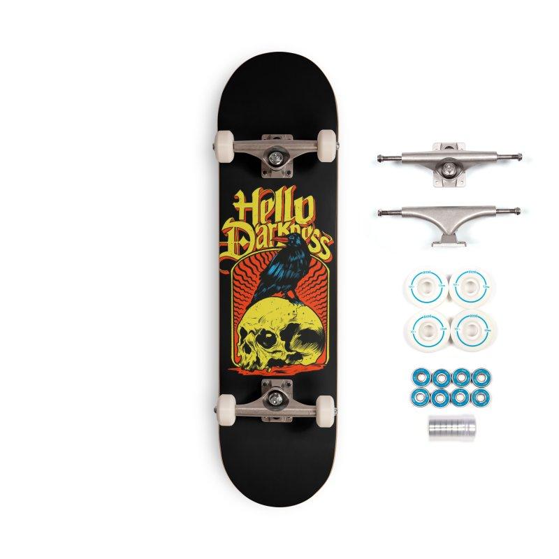Hello Darkness Accessories Complete - Basic Skateboard by RJ Artworks's Artist Shop