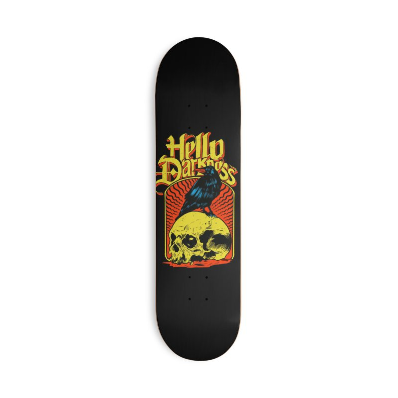 Hello Darkness Accessories Deck Only Skateboard by RJ Artworks's Artist Shop