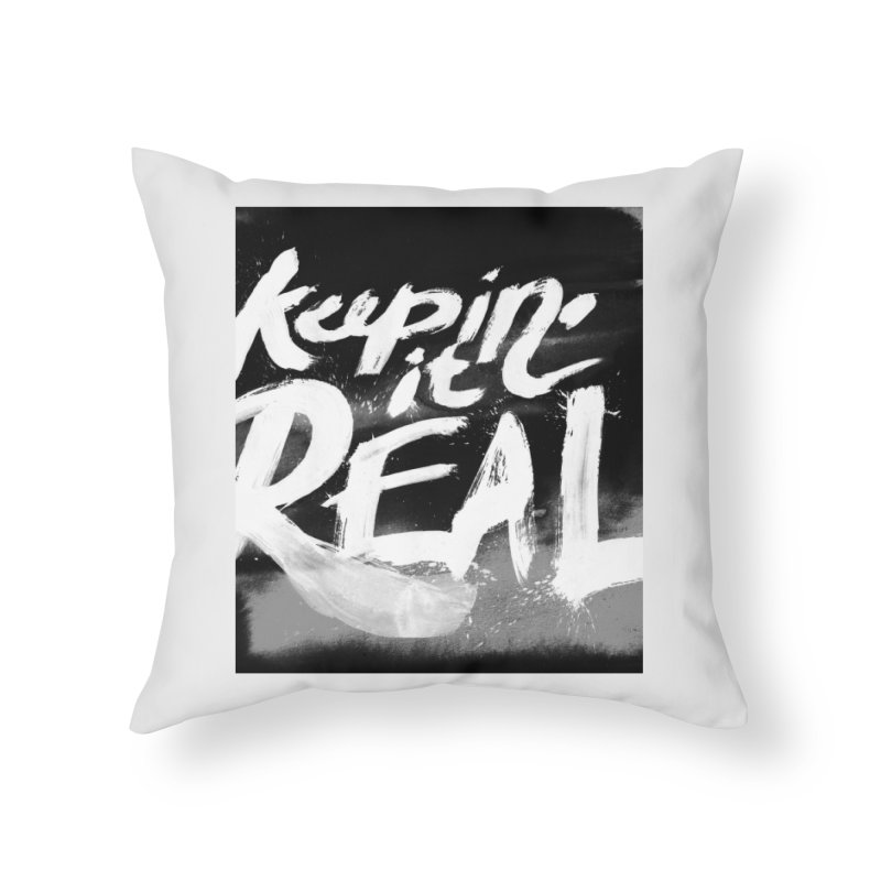 Keepin' it Real - Black & White Home Throw Pillow by RJ Artworks's Artist Shop