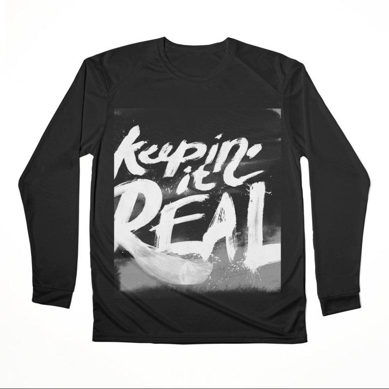 Keepin' it Real - Black & White Women's Performance Unisex Longsleeve T-Shirt by RJ Artworks's Artist Shop