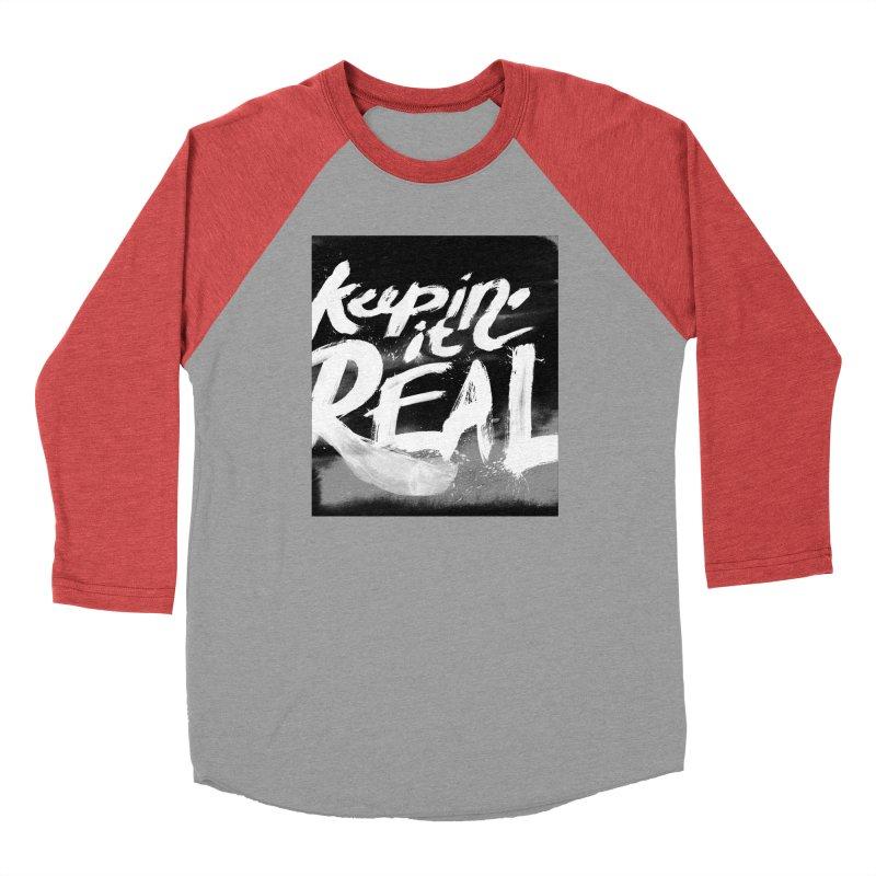 Keepin' it Real - Black & White Women's Baseball Triblend Longsleeve T-Shirt by RJ Artworks's Artist Shop