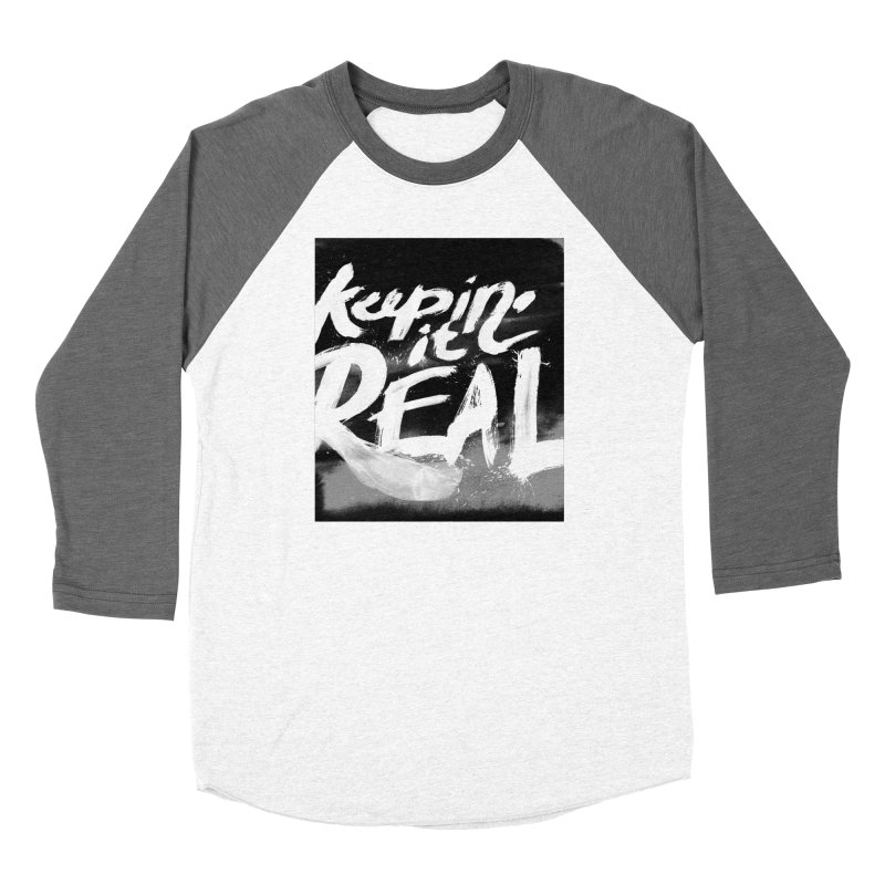 Keepin' it Real - Black & White Men's Baseball Triblend Longsleeve T-Shirt by RJ Artworks's Artist Shop
