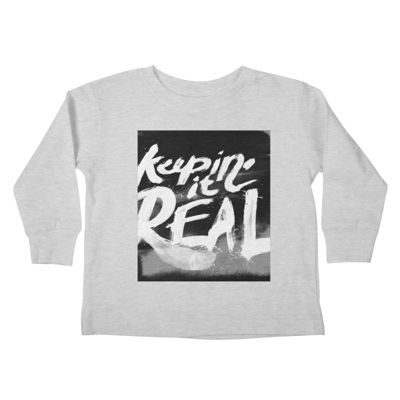 Keepin' it Real - Black & White Kids Toddler Longsleeve T-Shirt by RJ Artworks's Artist Shop