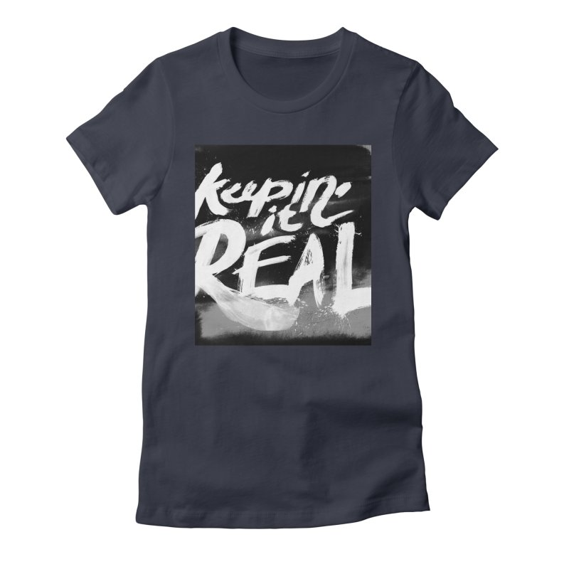 Keepin' it Real - Black & White Women's Fitted T-Shirt by RJ Artworks's Artist Shop