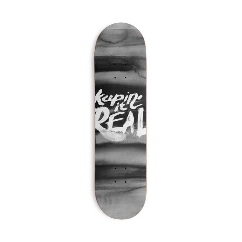 Keepin' it Real - Black & White Accessories Deck Only Skateboard by RJ Artworks's Artist Shop