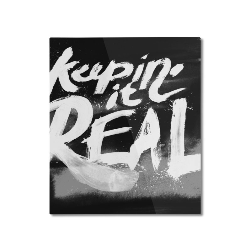 Keepin' it Real - Black & White Home Mounted Aluminum Print by RJ Artworks's Artist Shop