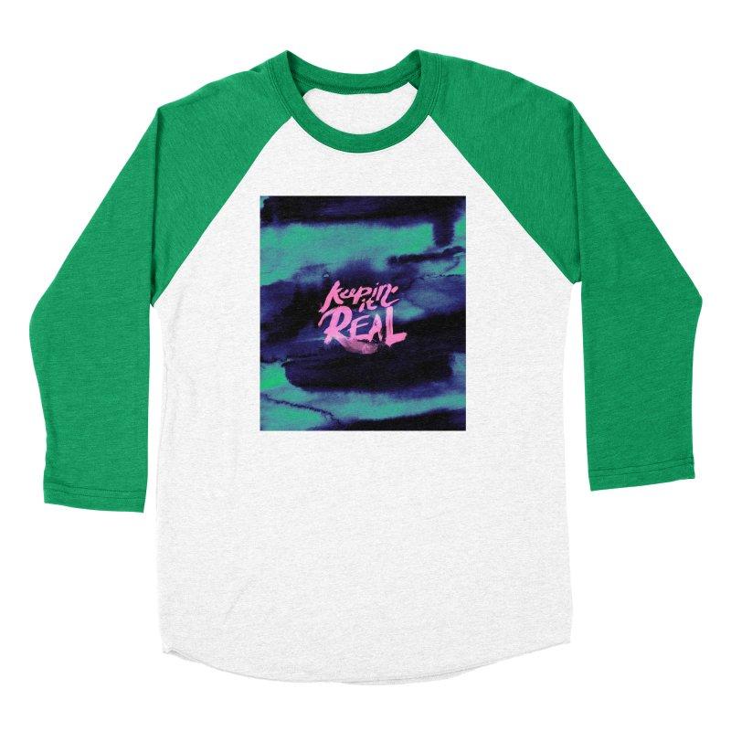 Keepin' it Real - Teal Women's Baseball Triblend Longsleeve T-Shirt by RJ Artworks's Artist Shop