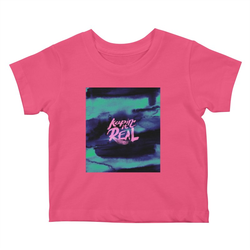 Keepin' it Real - Teal Kids Baby T-Shirt by RJ Artworks's Artist Shop