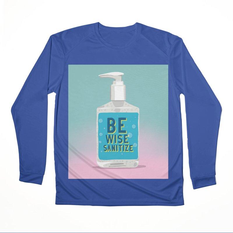 Be Wise Sanitize Women's Performance Unisex Longsleeve T-Shirt by RJ Artworks's Artist Shop
