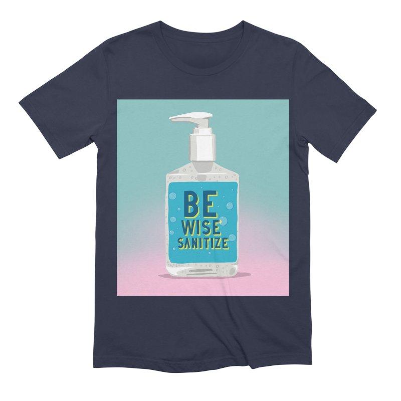 Be Wise Sanitize Men's Extra Soft T-Shirt by RJ Artworks's Artist Shop