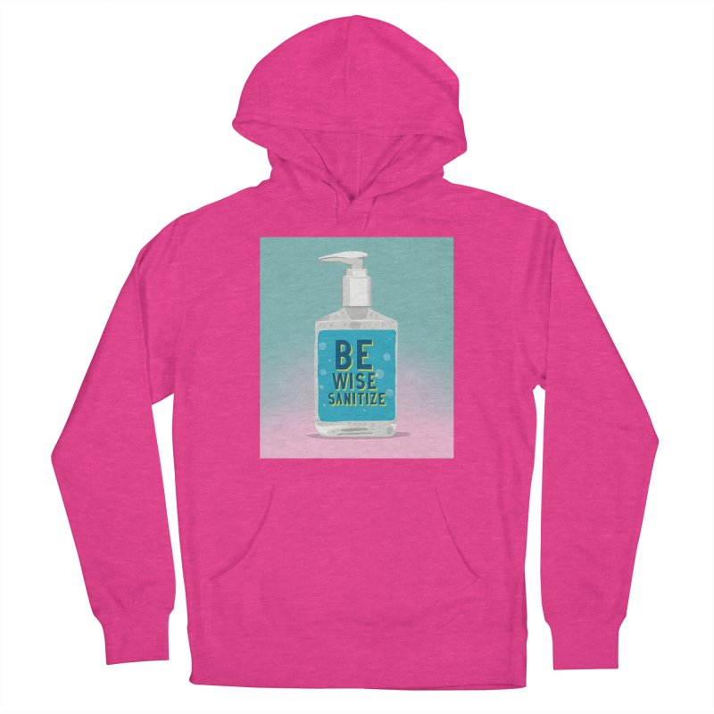 Be Wise Sanitize Women's French Terry Pullover Hoody by RJ Artworks's Artist Shop