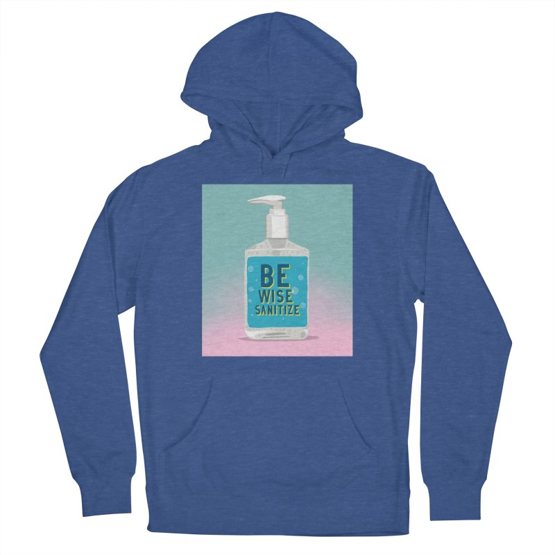 Be Wise Sanitize Men's French Terry Pullover Hoody by RJ Artworks's Artist Shop