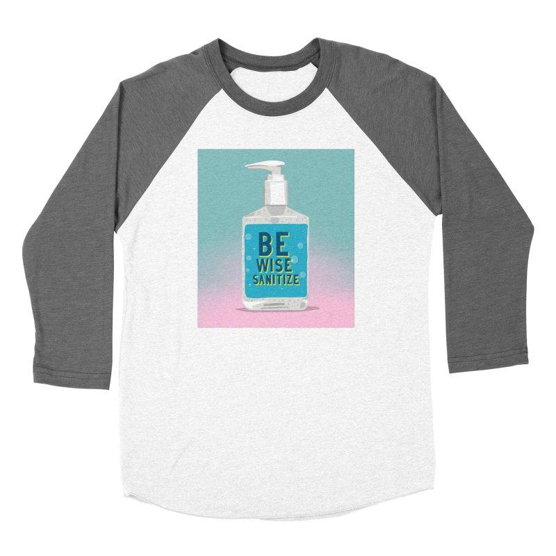 Be Wise Sanitize Women's Baseball Triblend Longsleeve T-Shirt by RJ Artworks's Artist Shop