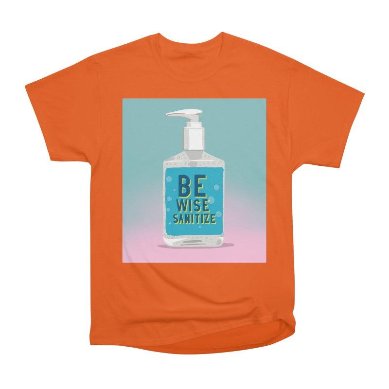 Be Wise Sanitize Women's Heavyweight Unisex T-Shirt by RJ Artworks's Artist Shop