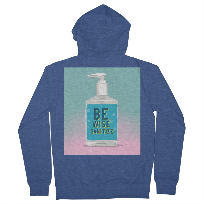 Be Wise Sanitize Men's French Terry Zip-Up Hoody by RJ Artworks's Artist Shop