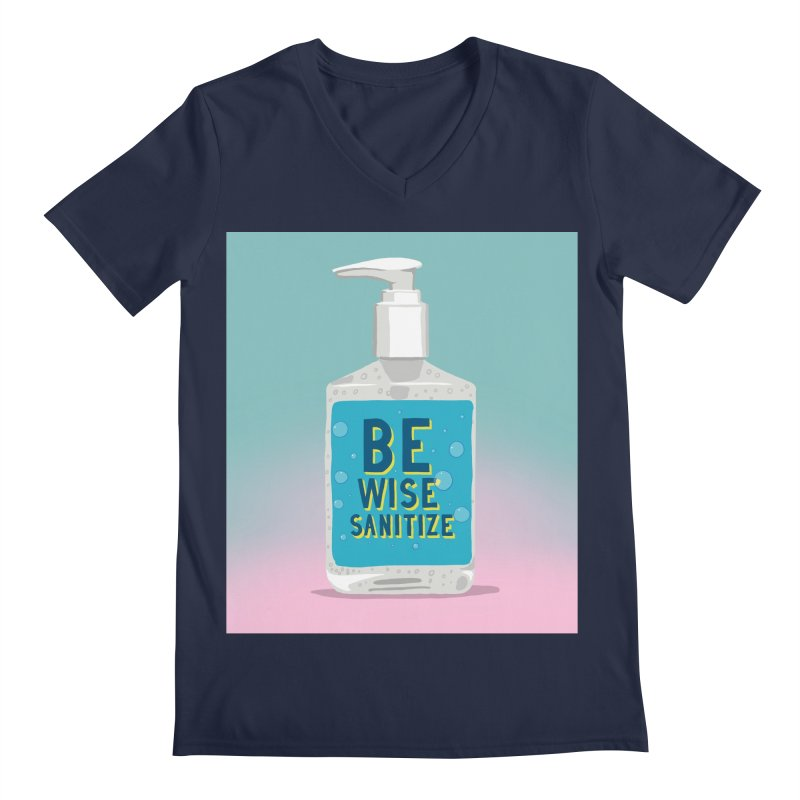 Be Wise Sanitize Men's Regular V-Neck by RJ Artworks's Artist Shop