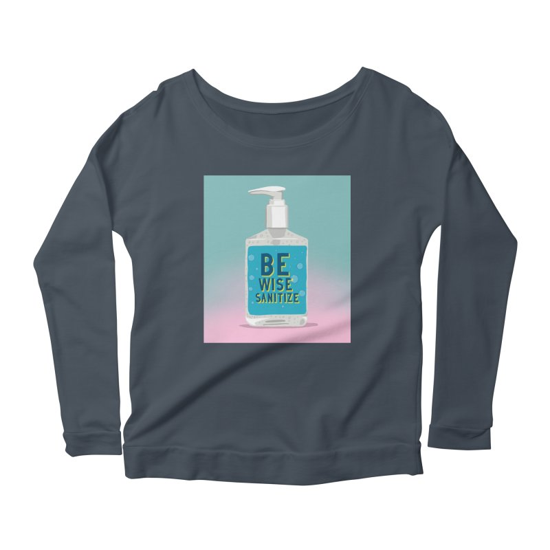 Be Wise Sanitize Women's Scoop Neck Longsleeve T-Shirt by RJ Artworks's Artist Shop