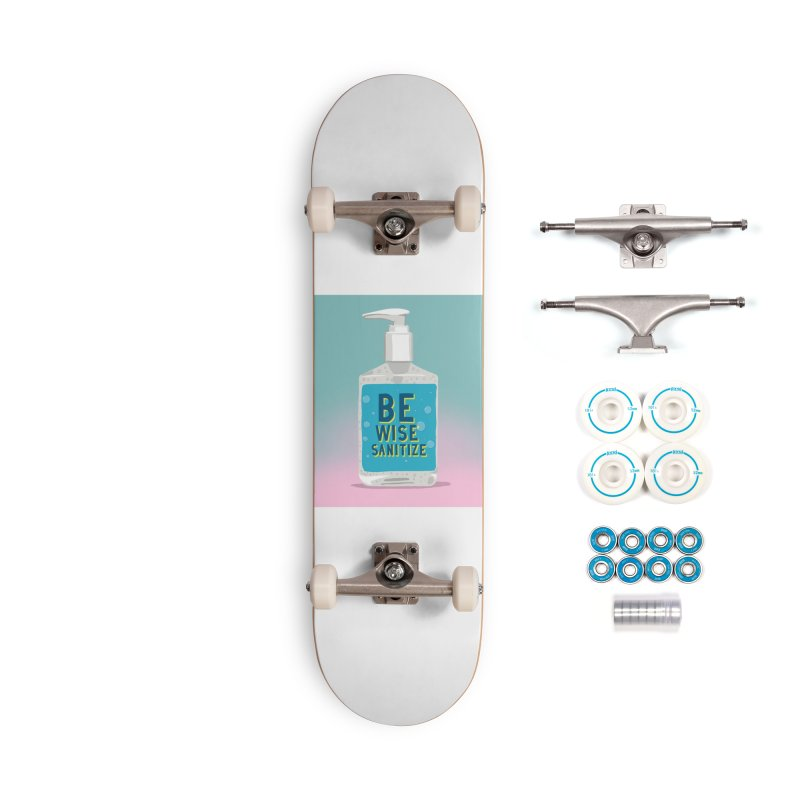 Be Wise Sanitize Accessories Complete - Basic Skateboard by RJ Artworks's Artist Shop