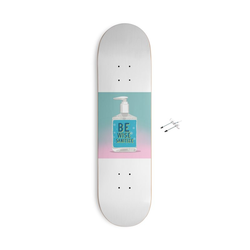 Be Wise Sanitize Accessories With Hanging Hardware Skateboard by RJ Artworks's Artist Shop