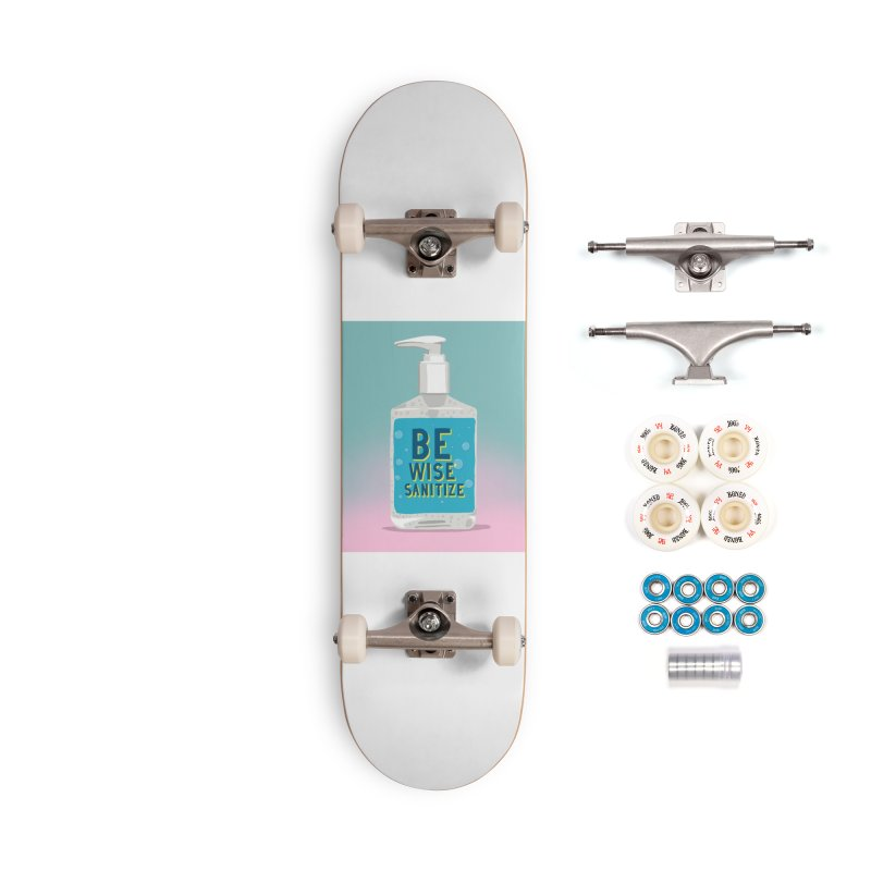 Be Wise Sanitize Accessories Complete - Premium Skateboard by RJ Artworks's Artist Shop
