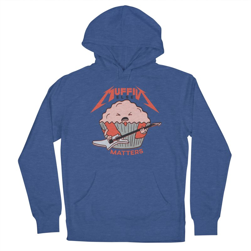 Muffin Else Matters Women's Pullover Hoody by RJ Artworks's Artist Shop