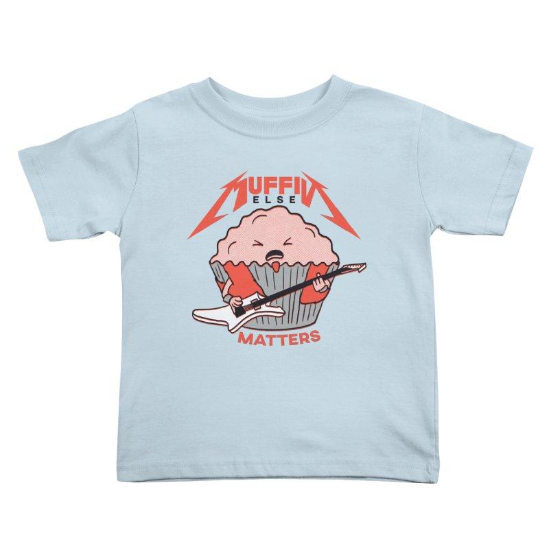 Muffin Else Matters Kids Toddler T-Shirt by RJ Artworks's Artist Shop