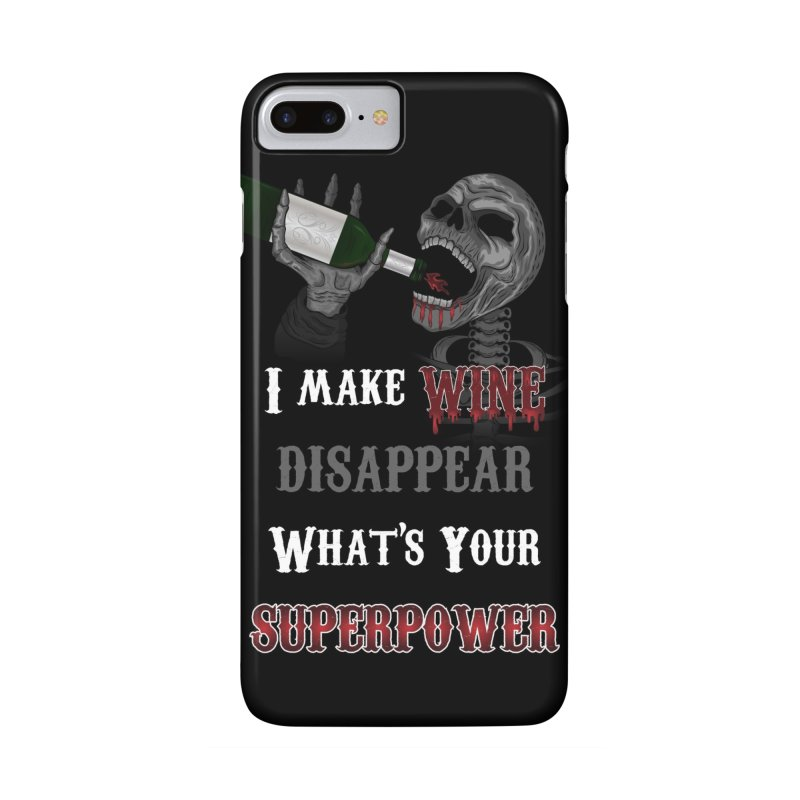 I make Wine disappear. What's your Superpower? Accessories Phone Case by R Lopez Designs