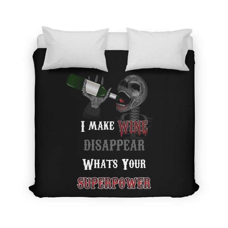 I make Wine disappear. What's your Superpower? Home by rlopezdesigns