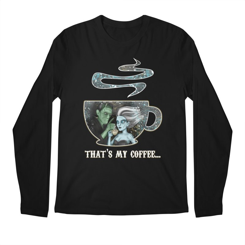 That's My Coffee Men's Longsleeve T-Shirt by R Lopez Designs