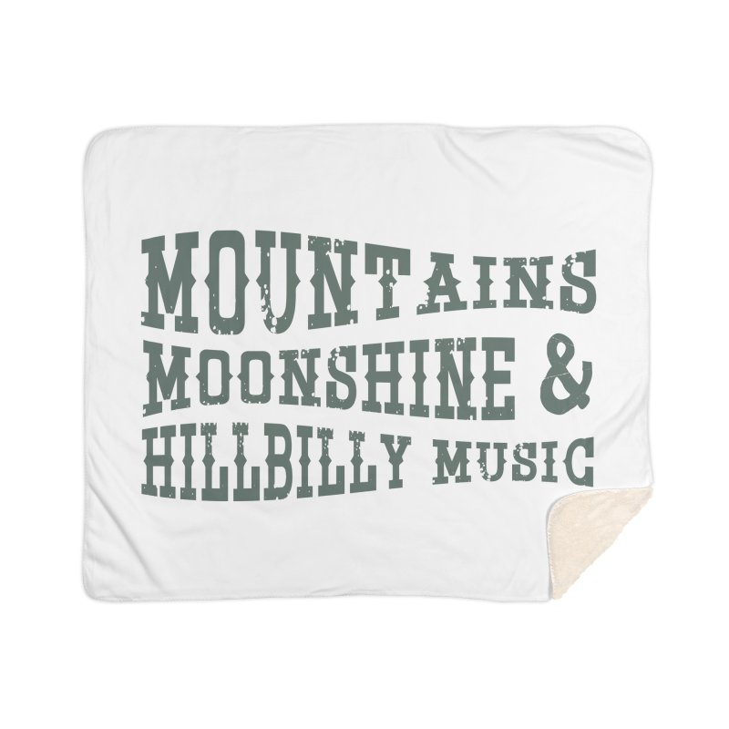 Mountains, Moonshine, and Hillybilly Music Home Blanket by Roam & Roots Shop
